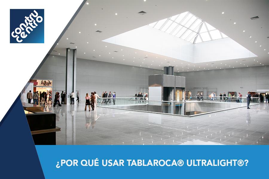 ¿Por qué usar Tablaroca ® Ultralight®?