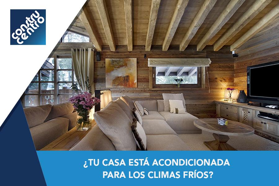 ¿Tu casa está acondicionada para los climas fríos?